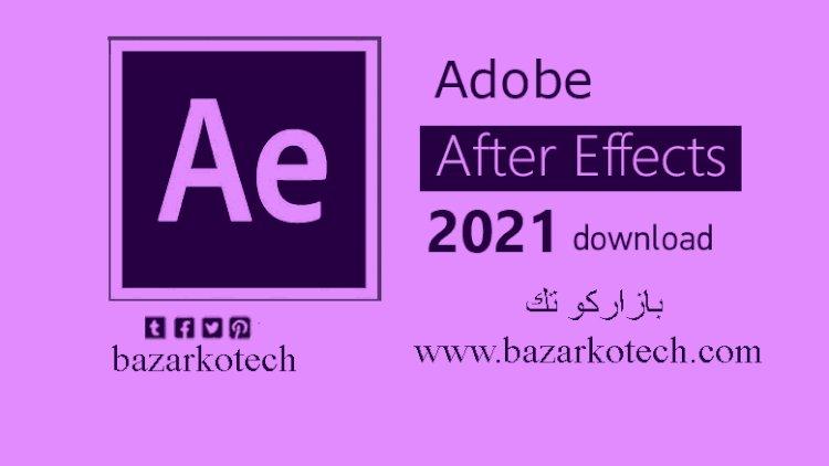 تحميل برنامج Adobe After Effects 2021 v18.2.0.37 اخر اصدار مفعل مدى الحياة